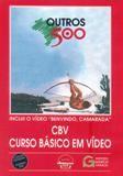 Outros 500 - CBV Curso Básico em Vídeo