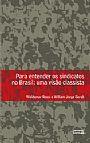 Para entender os sindicatos no Brasil: uma visão classista