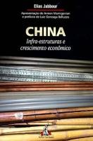 China - Infra-Estruturas e Crescimento Econômico