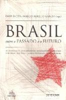 Brasil entre o Passado e o Futuro