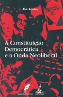 A Constituição Democrática e a Onda Neoliberal