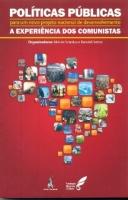 Políticas Públicas para um novo projeto nacional de desenvolvimento - A Experiência dos Comunistas