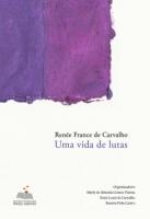 Renée France de Carvalho - Uma vida de lutas