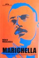 MARIGHELLA - o guerrilheiro que incendiou o mundo