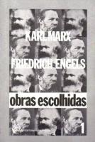 Karl Marx e Friedrich Engels - Obras Escolhidas Vol I