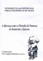 Introdução ao Estudo das Obras Filosóficas de Marx - A diferença entre a Filosofia da Natureza de Demócrito e Epicuro