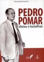Pedro Pomar - Ideias e Batalhas