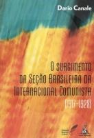 Surgimento da Seção Brasileira da Internacional Comunista(1917-1928),O