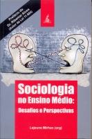 SOCIOLOGIA NO ENSINO MÉDIO: DESAFIOS E PERSPECTIVAS