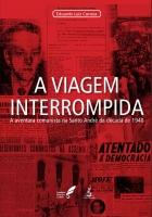 A viagem interrompida-A aventura comunista na Santo André da década de 1940
