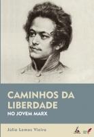 CAMINHOS DA  LIBERDADE NO JOVEM MARX