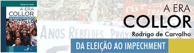 A Era Collor - da Eleição ao Impeachment