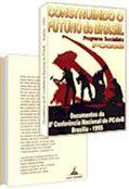 Construindo o futuro do Brasil: documentos da 8ª Conferência Nacional do PCdoB
