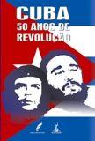 Cuba 50 anos de Revolução