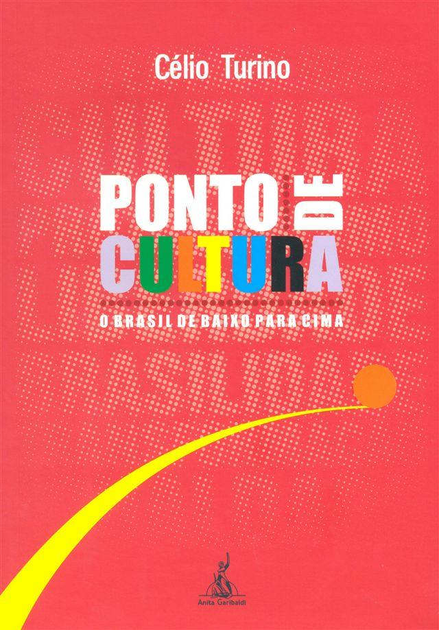 Ponto de Cultura - O Brasil de baixo para cima