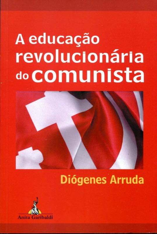 A educação revolucionária do comunista