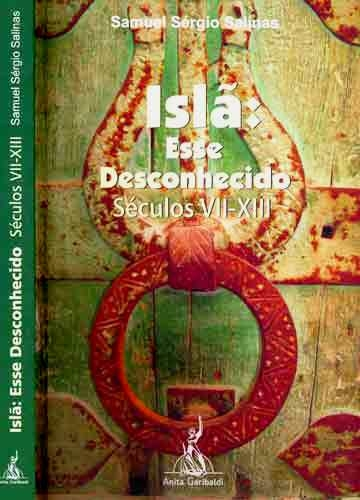 Islã: Esse Desconhecido - Séculos VII-XIII