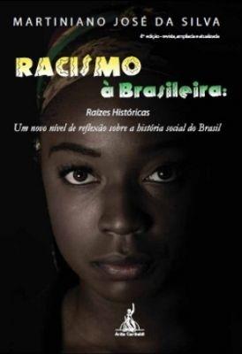 Racismo à Brasileira - Raízes Históricas