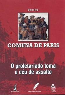 Comuna de Paris - O Proletariado Toma o Céu de Assalto