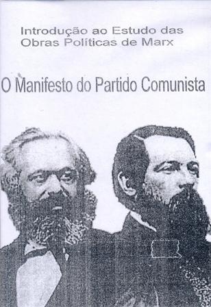 Introdução ao Estudo das Obras Políticas de Marx - O Manifesto do Partido Comunista