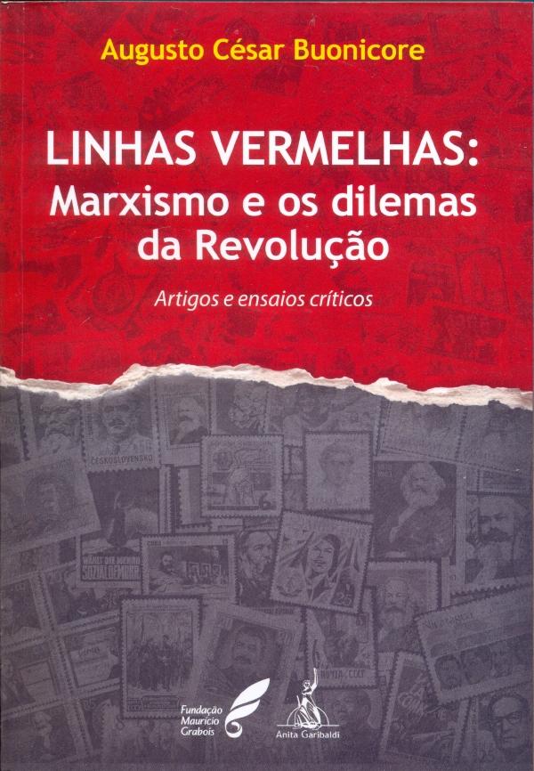 Linhas vermelhas: Marxismo e os dilemas da Revolução