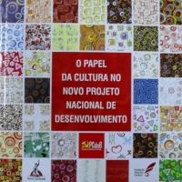 O Papel da Cultura no Novo Projeto Nacional de Desenvolvimento