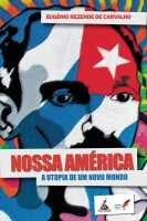 Nossa América a Utopia de um novo mundo