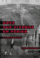 Anos  que vivemos em perigo - A crise Brasileira