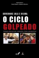Governo Lula e Dilma: o ciclo golpeado
