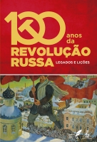 100 Anos da Revolução Russa-legados e lições