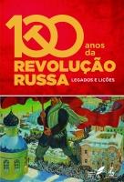 100 anos da Revolução Russa -legados e Lições