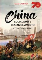 China: Socialismo e desenvolvimento, sete décadas depois