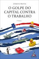 O golpe do capital contra o trabalho