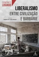 Liberalismo - Entre Civilização e Barbárie - 2ª Edição