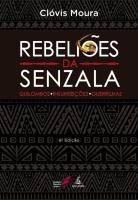 Rebeliões da Senzala: quilombos - insurreições - guerrilhas
